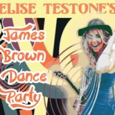 Elise Testone & the James Brown Dance Party