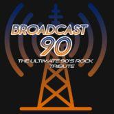 Broadcast 90: The Ultimate 90's Rock Tribute