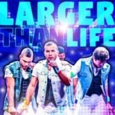 "Larger Than Life ""The Ultimate BoyBand Tribute"" with 95SX"