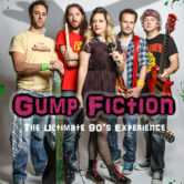 CANCELLED – Gump Fiction – The Ultimate 90s Experience