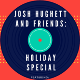 The Josh Hughett Christmas Show