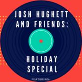 The Josh Hughett Christmas Show